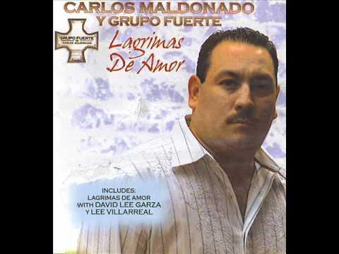 Carlos Maldonado y Grupo Fuerte - Lagrimas De Amor.wmv