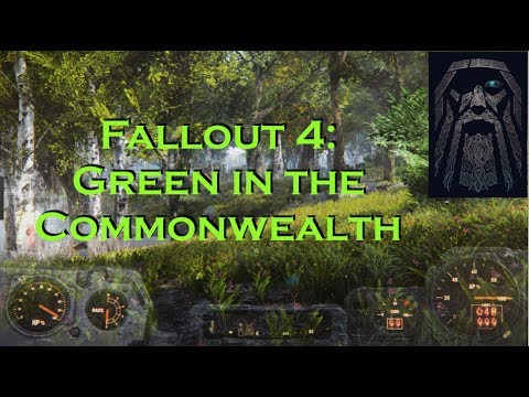 Fallout 4:  Green in the Commonwealth