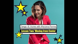 Tango @ Home with Mariana Parma Lesson Two/ Moving From Center