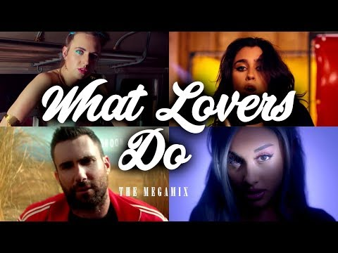 What Lovers Do (The Megamix) - Feat. Maroon 5, Ariana Grande, Troye Sivan, Halsey & More!!!