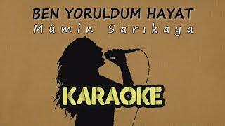 Mümin Sarıkaya - Ben Yoruldum Hayat (Karaoke Video)