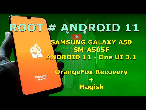 How to Root Samsung Galaxy A50 SM-A505F Android 11 with Magisk + OrangeFox