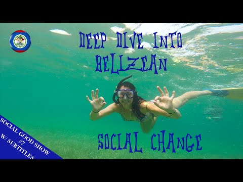 SGS#7 - Belize: Broken Paradise & The Change Makers Who Are Fixing It
