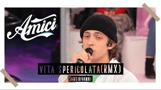 SANGIOVANNI - VITA SPERICOLATA (cover + strofa inedita) / AMICI 2020