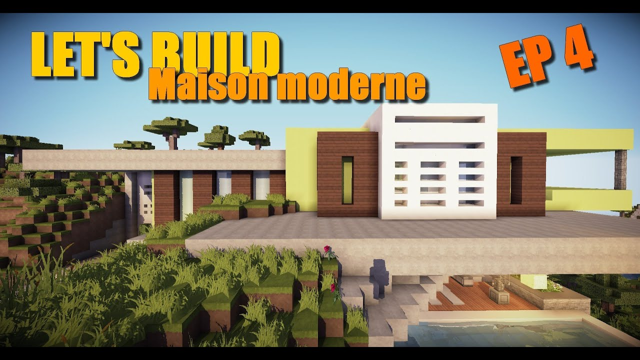 Minecraft: Let\'s build maison moderne [ep 4] - YouTube