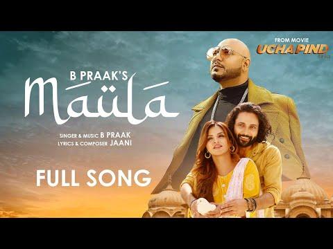 MAULA | B Praak | Jaani | Ucha Pind | Navdeep Kaler | Poonam Sood | ND Music | Latest Punjabi Songs