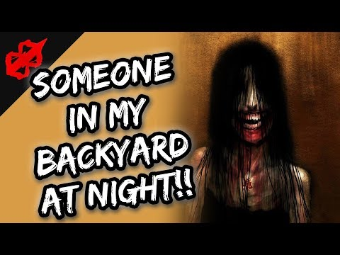 Scary Stories | I've Been Seeing Someone In My Backyard For The Past Two Nights | Reddit NoSleep