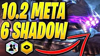 6 SHADOW is INSANE! 10.2 PATCH - TFT Teamfight Tactics RANKED Strategy Best Comps Meta Guide Set 2