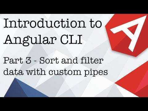 An Introduction to Angular CLI Part 3 - Sort and filter data with