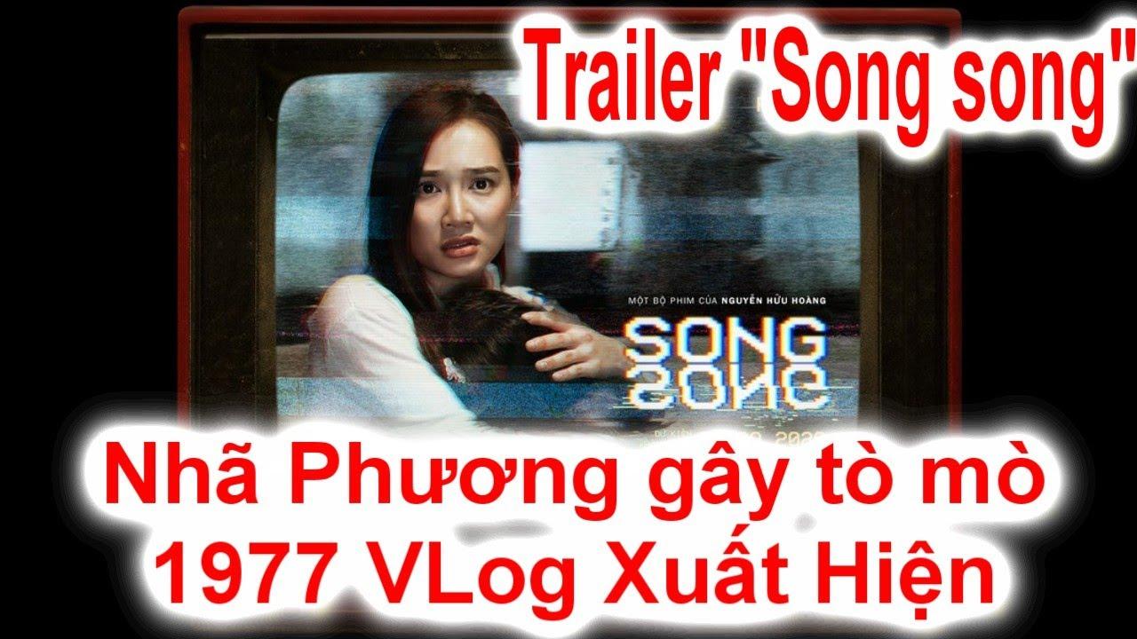 """trailer """"Song song""""  Nhã Phương gây tò mò,nhóm 1977 Vlog xuất hiện"""