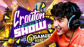 CROUTON GAME SHOW EN DIRECT DE LA GAMER ASSEMBLY ! 21h-00h