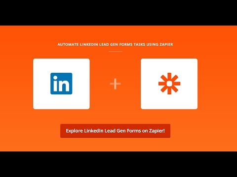 LinkedIn Lead Gen Forms [Tutorial] & How to Connect to Your Other Apps with Zapier