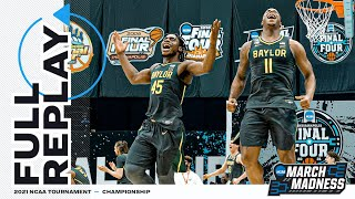 Baylor vs. Gonzaga: 2021 National Championship | FULL REPLAY