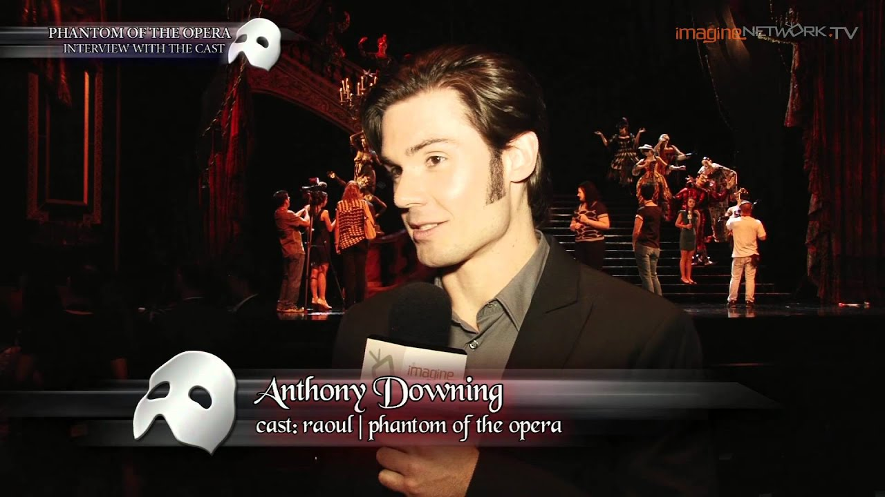 Phantom Of The Opera: Interview with Cast - Anthony ...