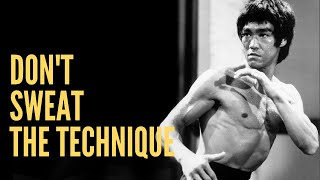 Bruce Lee -Dont Sweat the Technique