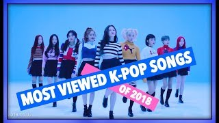 [TOP 10] MOST VIEWED K-POP SONGS OF 2018 • JANUARY (WEEK 1)