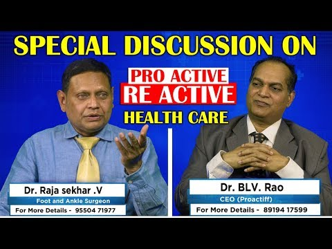 Difference Between Pro Active Health Care Re Active Health Care | Real Time Health Care | Dr.BLV.Rao