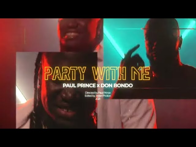 Paul Prince x Don Bondo - Party With Me ( Official Music Video)