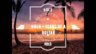 Holo - Tears of a guitar
