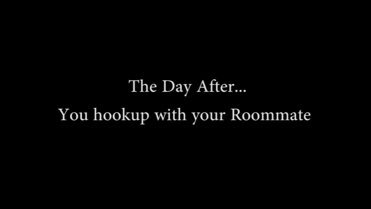 How to start hookup your roommate
