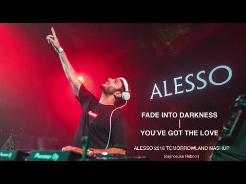 Fade Into Darkness / You've Got The Love (Alesso 2018 Tomorrowland Mashup)