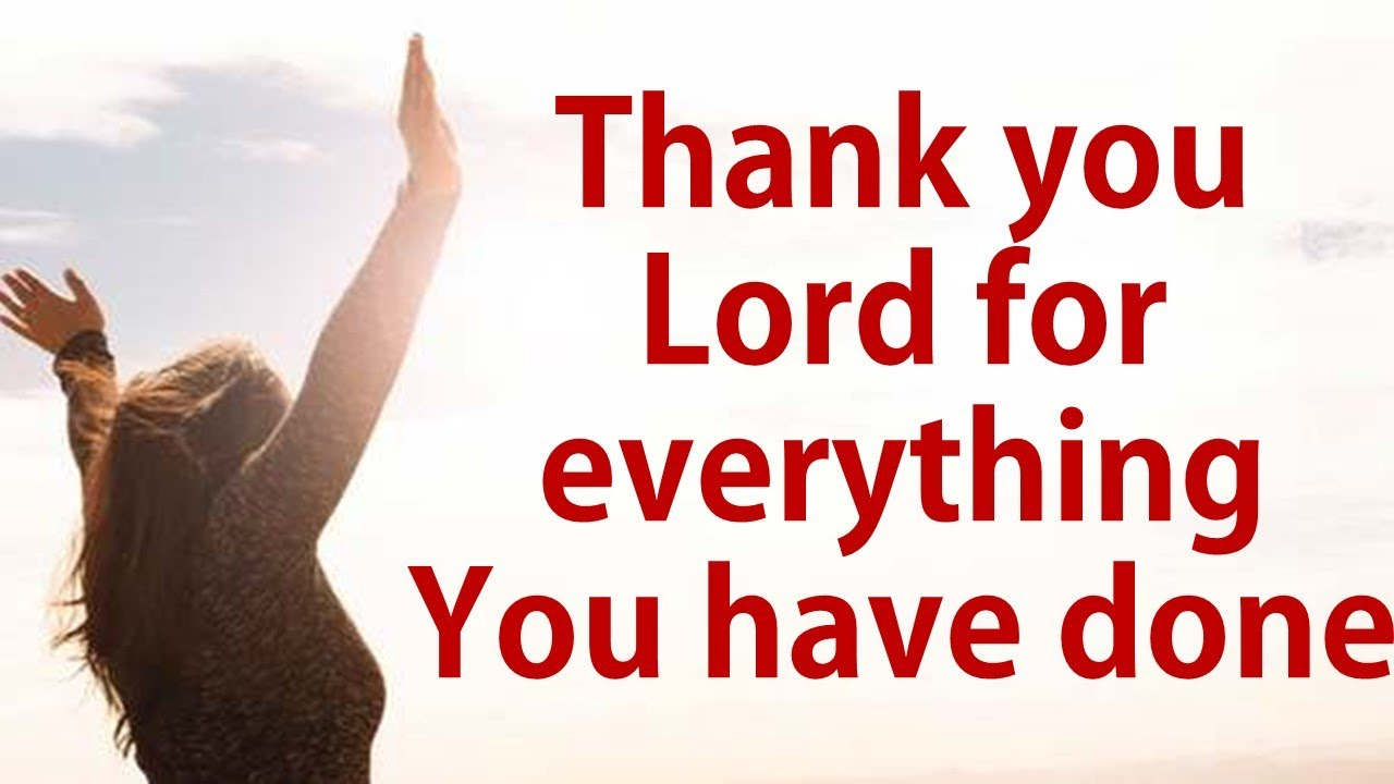 Thank You Lord for Everything You Have Done - PetersonPraise #PetersonPraise