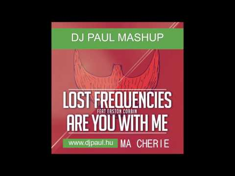 Lost Frequencies Feat  Easton Corbin Are You With Me Ma Cherie (Dj Paul Mashup)