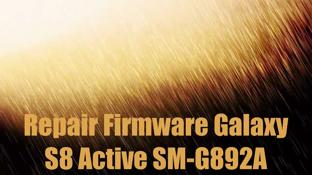 Repair Firmware Galaxy S8 Active SM-G892A
