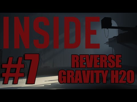 REVERSE GRAVITY WATER?! - INSIDE Let's Play Ep. 7 (Inside Gameplay)