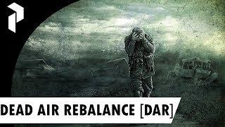 S.T.A.L.K.E.R.: DEAD AIR REBALANCE [DAR] {9}