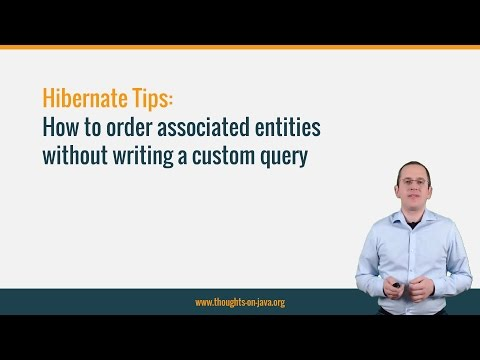 Hibernate Tip: How to order associated entities without writing a custom query