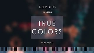 How to Play The Weeknd - True Colors | Theory Notes Piano Tutorial