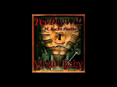 Virgin Baby Ft. Rocko Pueblo