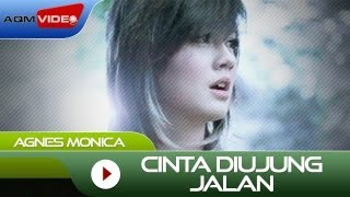 Video Agnes Monica - Cinta Diujung Jalan | Official Video download MP3, 3GP, MP4, WEBM, AVI, FLV Juli 2018