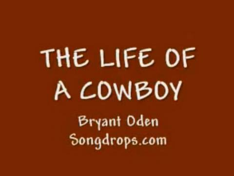 The Cowboy Song: A  funny song by Bryant Oden