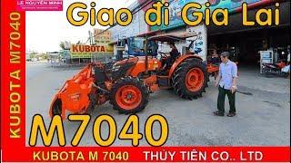 Máy kéo Kubota M7040 KÈM ỦI XỚI CÀY GIAO VỀ GIA LAI   0916 566577