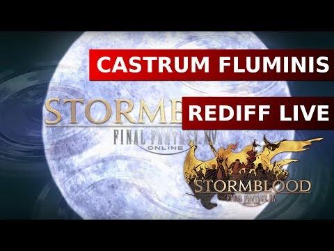 Rediff Live - Castrum Fluminis (Primordial Extrême 4.3) - Final Fantasy XIV : Stormblood
