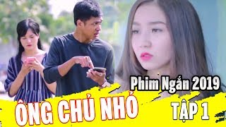 ÔNG CHỦ NHỎ [TẬP 1] | Phim Ngắn 2019 | Văn Nguyễn Media