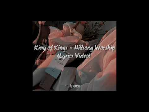 King Of Kings - Hillsong Worship