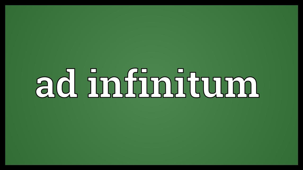 ad infinitum meaning youtube