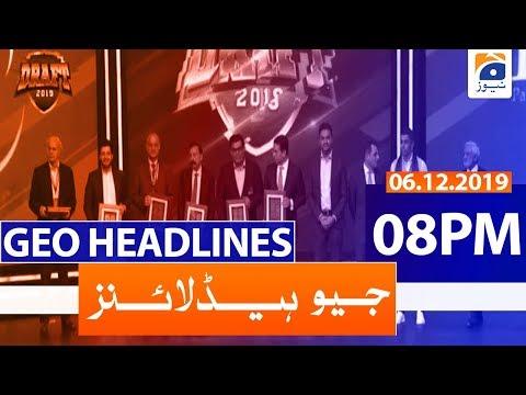 Geo Headlines 08 PM | 6th December 2019