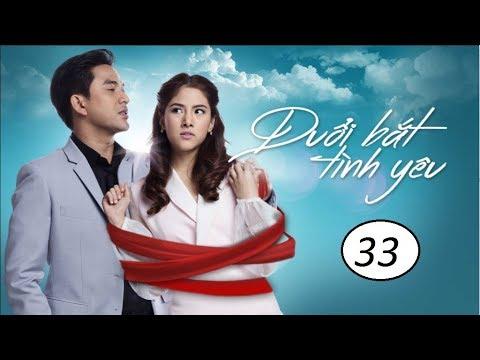 Đuổi bắt tình yêu Tập 33 phim Thái Lan