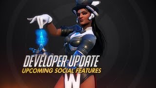 Developer Update | Upcoming Social Features | Overwatch