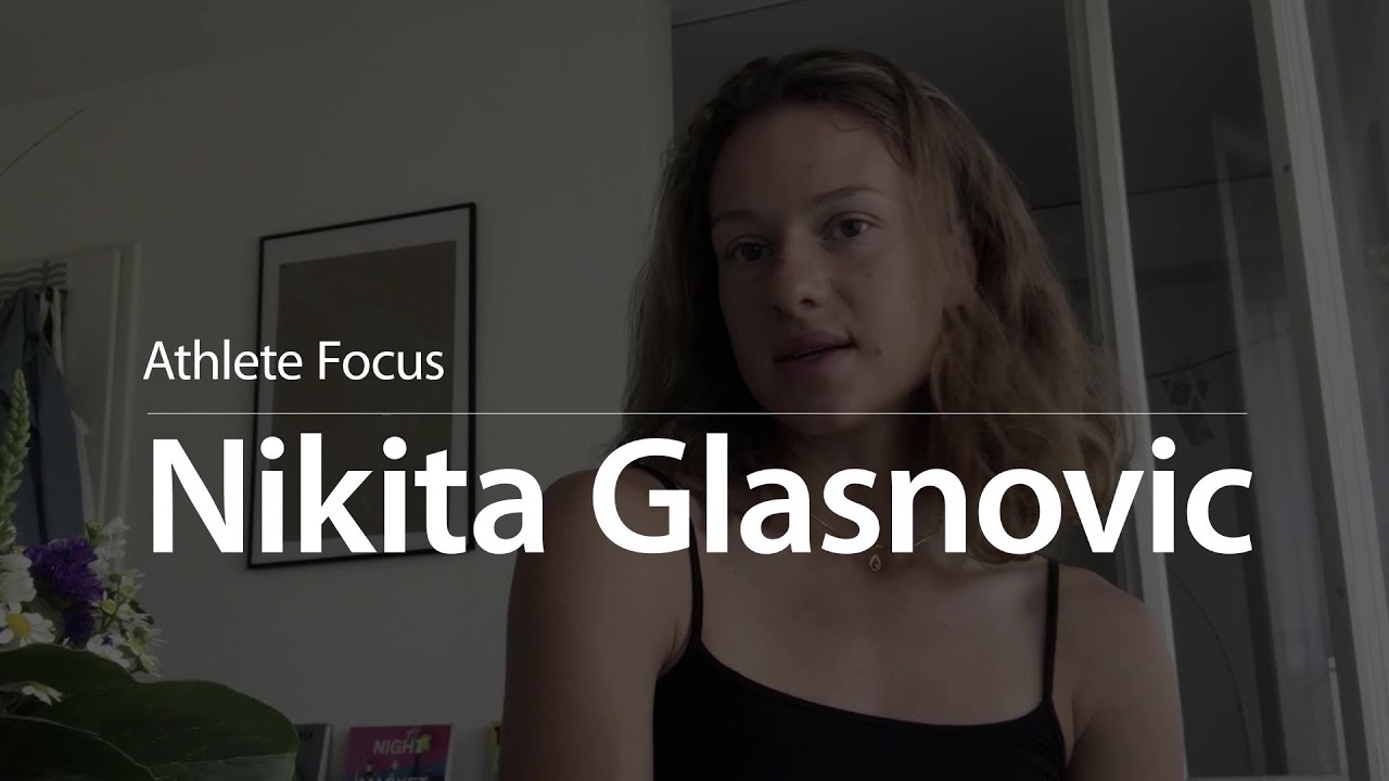 Athlete Focus - Nikita Glasnovic