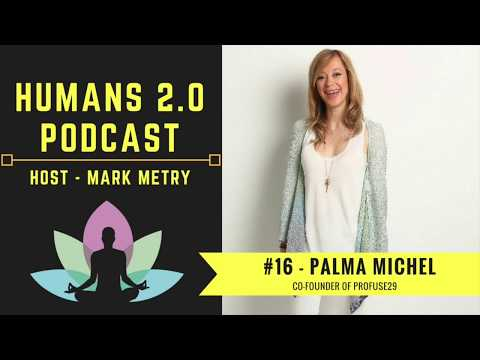 Humans 2.0 Podcast #16 - Palma Michel | Science Behind 21st Century Mindfulness Meditation