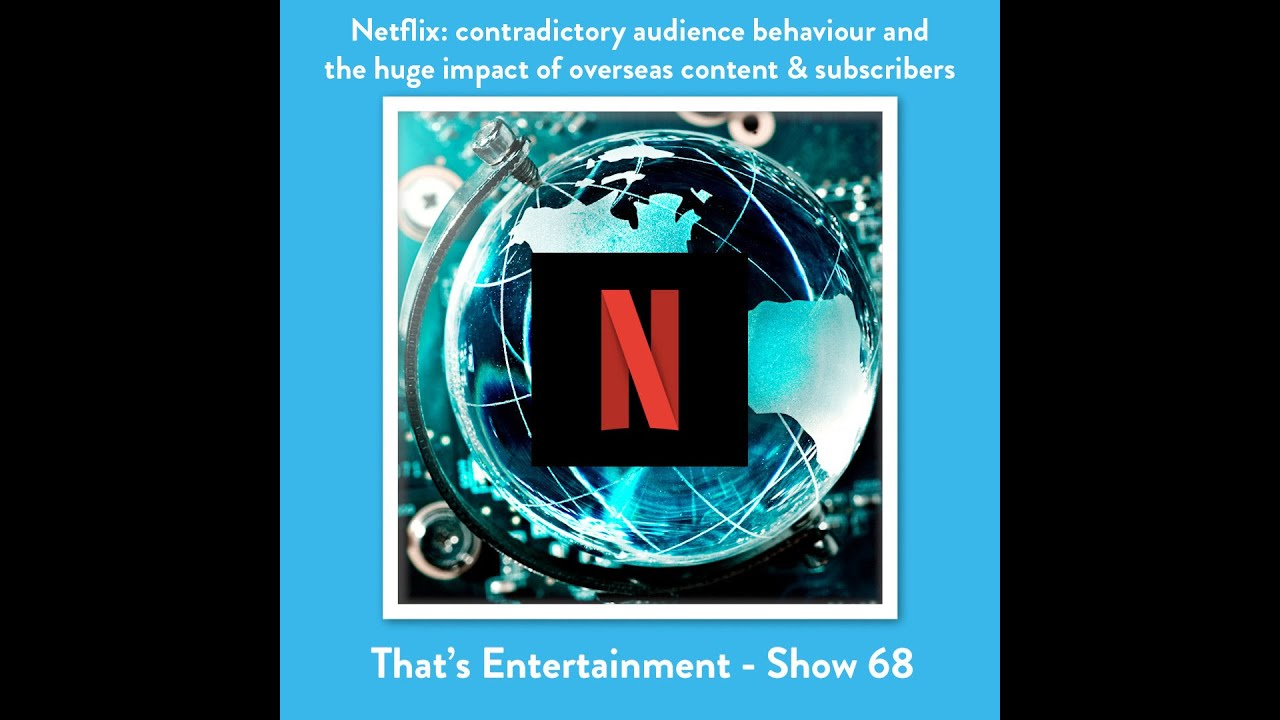Netflix: Contradictory Audience Behaviour And The Huge Impact Of Overseas Content & Subscribers