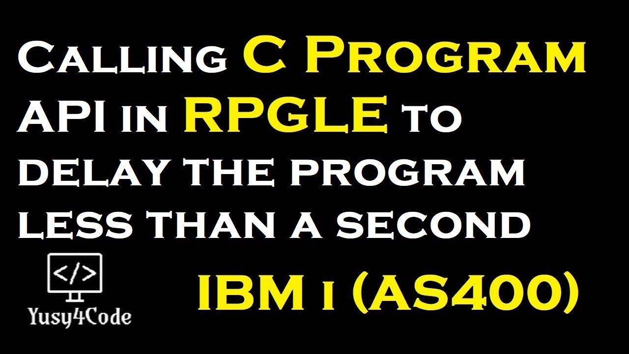 Calling C Program API in RPGLE for delaying JOB | yusy4code