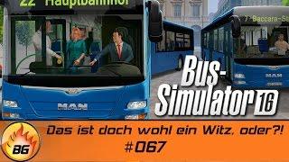 Bus-Simulator 16 #067 | Das ist doch wohl ein Witz, oder?! | Let's Play [HD]