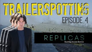 Trailerspotting - Episode 4 - REPLICAS