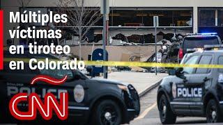 Tiroteo en Colorado deja varias personas muertas